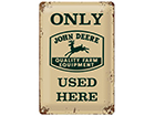 Retro metallposter John Deere Only John Deere Quality Equipment Used Here 20x30 cm SG-114893