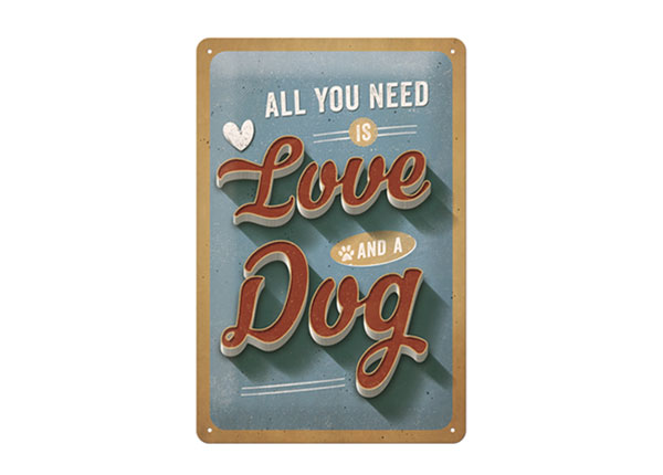 Retro metallijuliste ALL YOU NEED IS LOVE AND A DOG 20x30 cm SG-126795