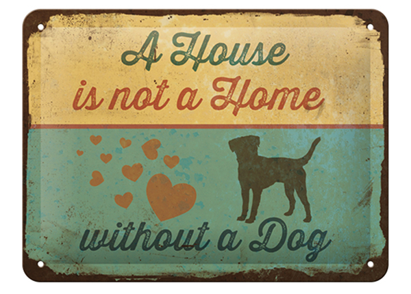 Vintage juliste A HOUSE IS NOT A HOME WITHOUT A DOG 15x20 cm SG-126797
