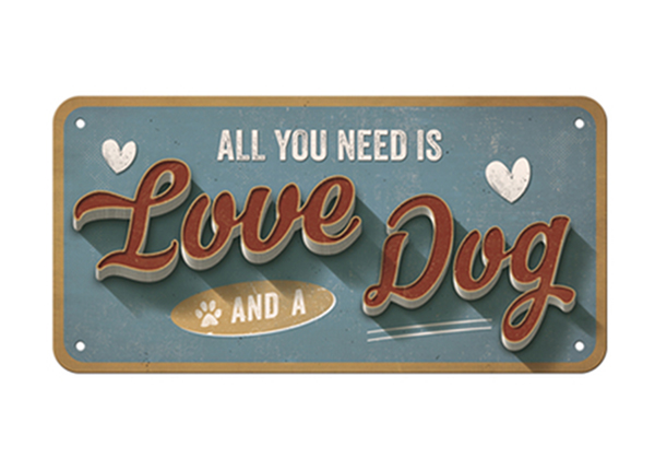 Retro metallijuliste ALL YOU NEED IS LOVE AND A DOG 10x20 cm SG-126800