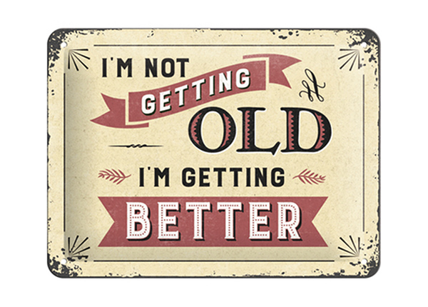 Vintage poster I'm not getting old...I'm getting better 15x20 cm SG-194954