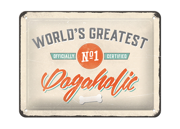Retro metallposter World's Greatest Dogaholic 15x20 cm SG-195084
