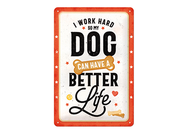 Металлический постер I work hard so my dog can have a better life 20x30 см SG-195094