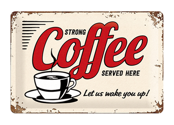 Retro metallposter Strong coffee served here 20x30 cm