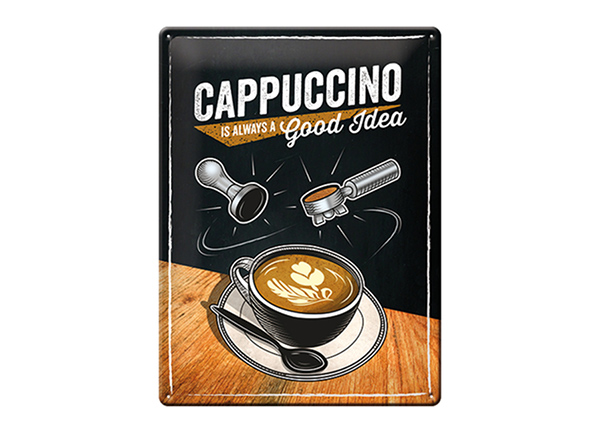 Retro metallposter Cappuccino is always a good idea 30x40 cm SG-195244