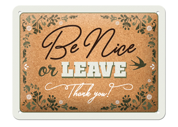 Retro metallposter Be nice or leave 15x20 cm