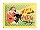 Retro metallijuliste Who needs men anyway 15x20 cm SG-61668