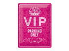 Retrotyylinen metallijulisteVIP PARKING ONLY PINK 30x40 cm SG-68168