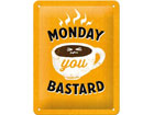 Металлический постер в ретро-стиле Monday you bastard 15x20 cm SG-80078