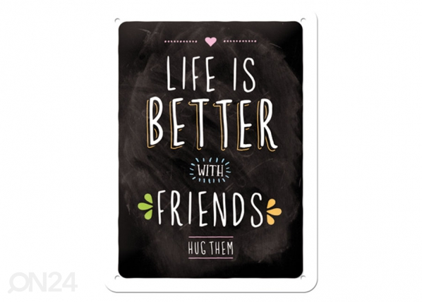 Retro metallijuliste Life is better with friends 15x20 cm SG-103084
