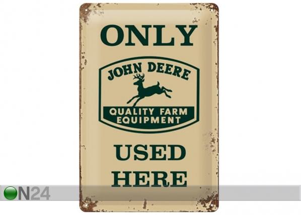 Retro metallposter John Deere Only John Deere Quality Equipment Used Here 20x30 cm SG-114893