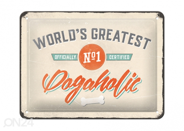 Retro metallposter World's Greatest Dogaholic 15x20 cm SG-195084