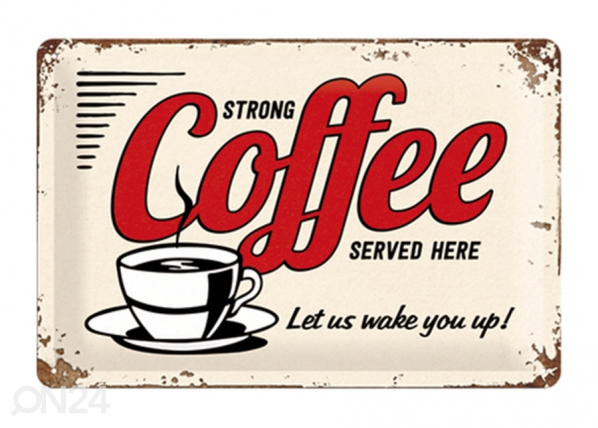 Retro metallposter Strong coffee served here 20x30 cm SG-195125