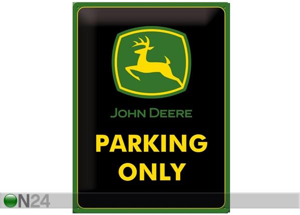 Retrotyylinen metallijuliste JOHN DEERE PARKING ONLY 30x40 cm SG-61689