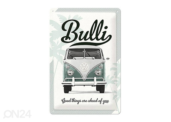 Retro metallijuliste VW Bulli Good things are 20x30 cm SG-68160