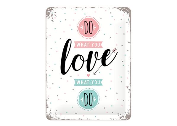 RETRO metallijuliste DO WHAT YOU LOVE; LOVE WHAT YOU DO 15x20 cm