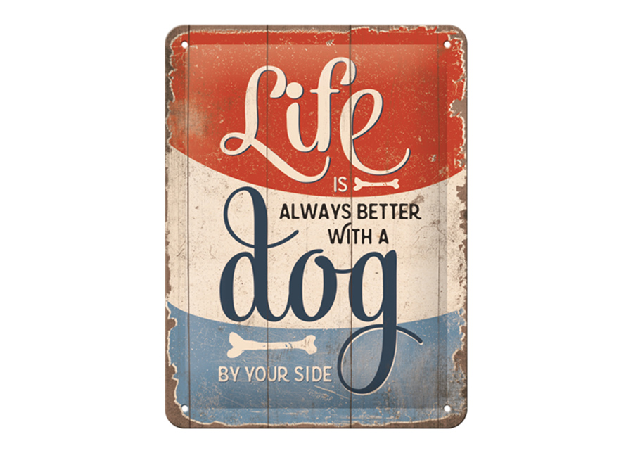 Retro metallijuliste Life is always better with a dog 15x20 cm cm