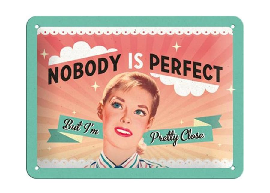 Retro metallijuliste Nobody is perfect... 15x20 cm