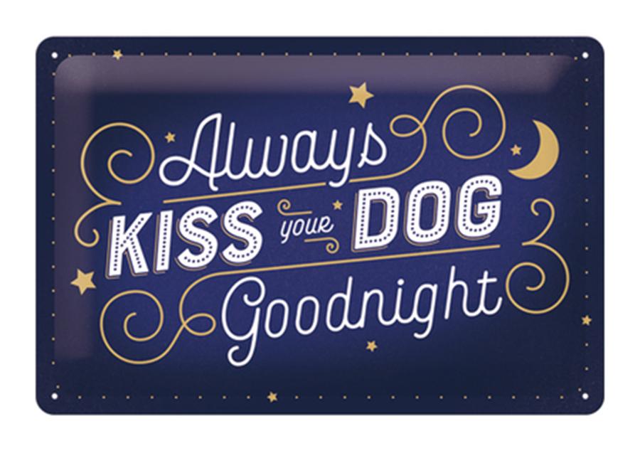 Retrometallijuliste Always kiss your dog goodnight 20x30 cm